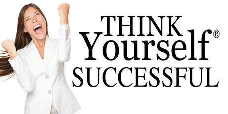 THINK Yourself® SUCCESSFUL tickets
