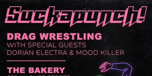 SUCKAPUNCH! Drag Wrestling with Dorian Electra & Mood Killer!