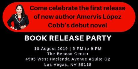 New author Amervis López Cobb's debut novel - LAS VEGAS BOOK RELEASE PARTY! tickets