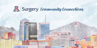 UA Department of Surgery Community Connections