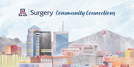UA Department of Surgery Community Connections tickets