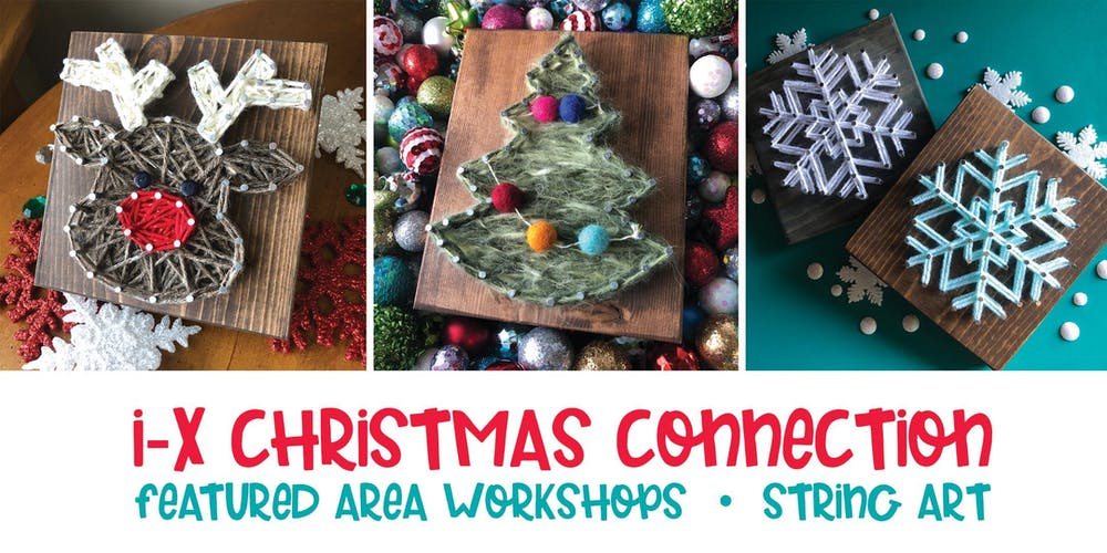 Ix Center Christmas Connection 2019 I X Christmas Connection Workshop: String Art Reindeer Tickets