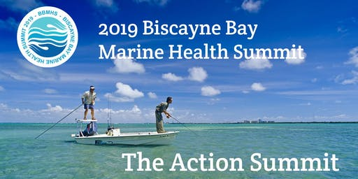 "2nd Biscayne Bay Marine Health Summit ""Coalition Building Meeting"""