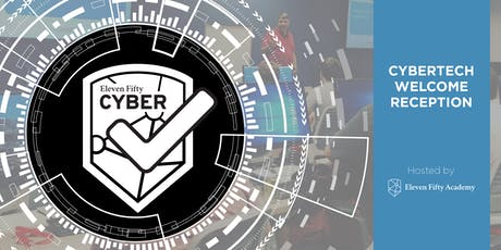 Eleven Fifty Academy Cybersecurity Welcome Reception for CyberTech tickets