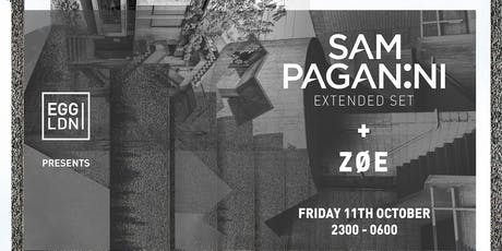 EGG LDN Pres: Sam Paganini (Extended Set) & Zøe tickets