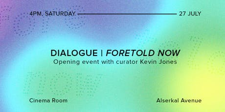 Dialogue | Foretold Now opening event with curator Kevin Jones tickets