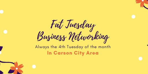 Fat Tuesday Business Networking (8/27/19) in Carson City