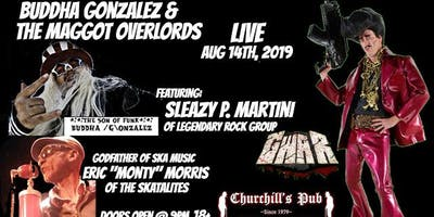 BUDDHA GONZALEZ & THE MAGGOT OVERLORDS TEAM UP WITH ROCK LEGEND SLEAZY P MARTINI OF GWAR & GOD FATHER OF SKA MUSIC ERIC MONTY MORRIS OF THE SKATALITES