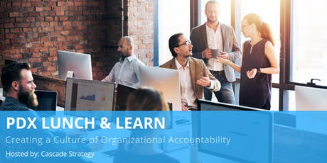 PDX Lunch & Learn: Creating a Culture of Organizational Accountability tickets