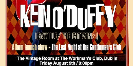 Ken O'Duffy Album Launch at The Vintage Room (Workman's Club) tickets