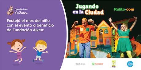 Evento a beneficio Fundación Aiken: Show Jugando en la Ciudad (Rulito.com) entradas