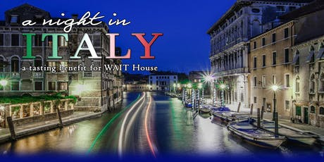 A Night In Italy: A Tasting Benefit for WAIT House tickets