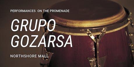 Grupo Gozarsa at the Northshore Mall Promenade tickets