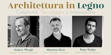 Architettura in legno: creatività, tecnologia e innovazione. Seminario di Architettura biglietti