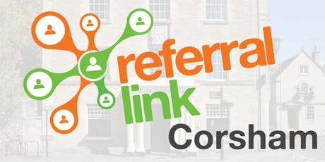 Corsham Referral Link - friendly Business and Community networking Tuesday 10th September 2019 tickets