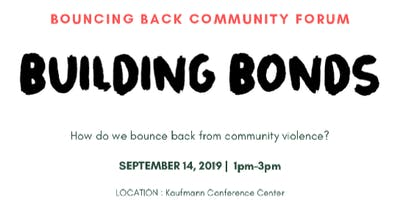 Bouncing Back Forum : How do we bounce back from violence