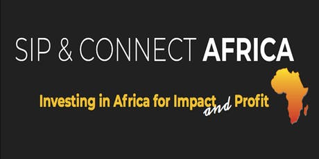 LA Mixer: Sip & Connect - Investing in Africa for Impact AND Profit tickets