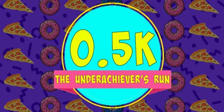 0.5k - The Underachiever's Run tickets