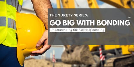 The Surety Series: Go Big with Bonding tickets