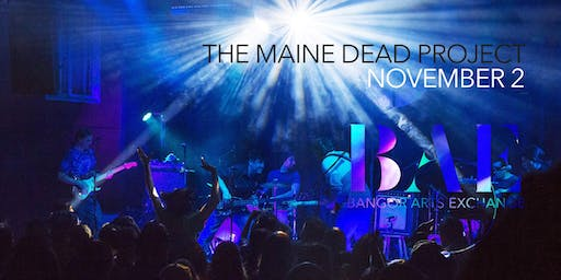 The Maine Dead Project at the BAE Ballroom