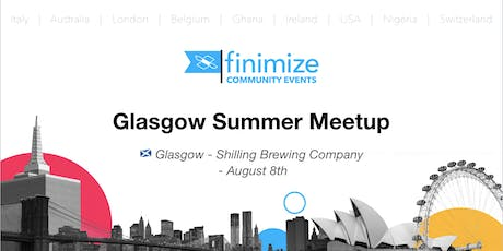 #FinimizeCommunity Presents: Glasgow Summer Meetup tickets