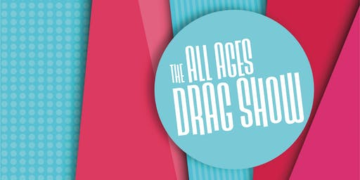All Ages Drag Show: August Edition