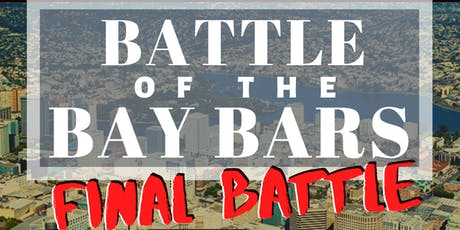 Battle of the Bay Bars - Final Battle! tickets