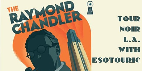Esotouric's Raymond Chandler's Los Angeles sightseeing tour tickets
