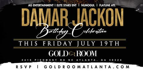 Damar Jackson Birthday celebration FRIDAY NIGHT at Gold Room Nightclub tickets