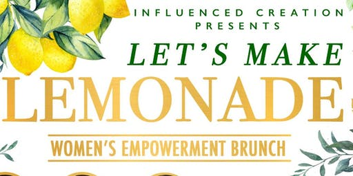 2nd Annual Let's Make Lemonade Women's Empowerment Brunch