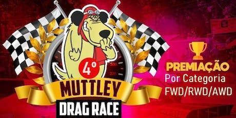 4º MUTTLEY DRAG RACE PRÓ ingressos