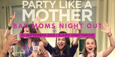Bad Moms Night Out!