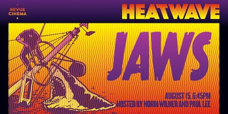 Heat Wave: JAWS (1975) w/ Norm Wilner & Paul Lee! tickets