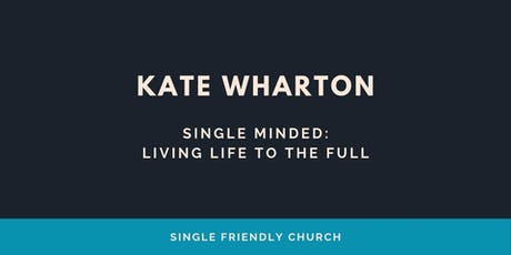'Single Minded: Living Life to the Full' with Kate Wharton tickets