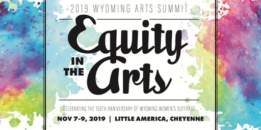 Wyoming Arts Summit: Equity in the Arts: Celebrating the 150th Anniversary of Wyoming Women's Suffrage