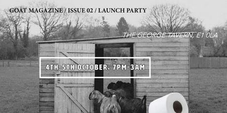 GOAT Mag / Issue 02 / Launch Party tickets