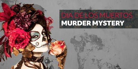 Murder Mystery: Day of the Dead tickets