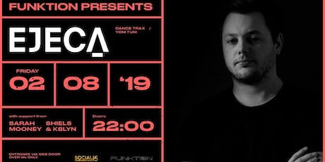 Funktion presents Ejeca // Sarah Money // Shiels & K8lyn tickets