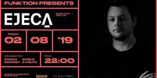 Funktion presents Ejeca // Sarah Money // Shiels & K8lyn