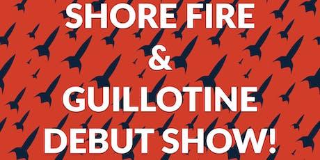 Shore Fire & Guillotine tickets