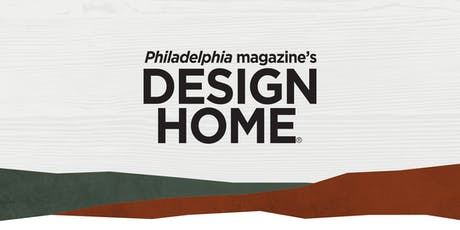 Philadelphia magazine's Design Home® 2019 tickets