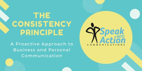 The Consistency Principle: A Proactive Approach to Business and Personal Co tickets