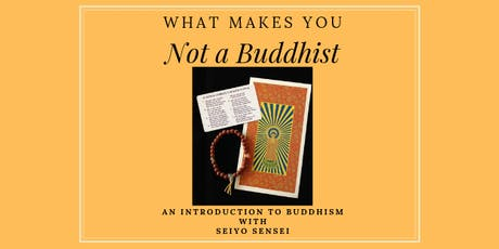 What Makes You Not a Buddhist: An Introduction to Buddhism tickets