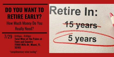 DO YOU WANT TO RETIRE EARLY? How Much Money Do You Really Need? tickets