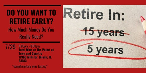 DO YOU WANT TO RETIRE EARLY? How Much Money Do You Really Need?