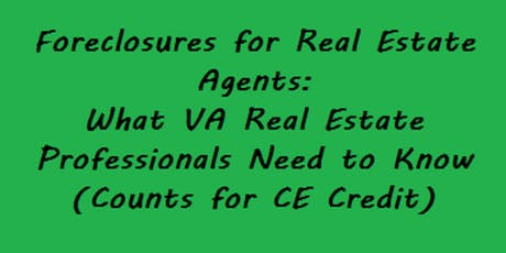 FREE CE Class(Foreclosures 4 Agents: What VA Real Estate Pros Need to Know) tickets