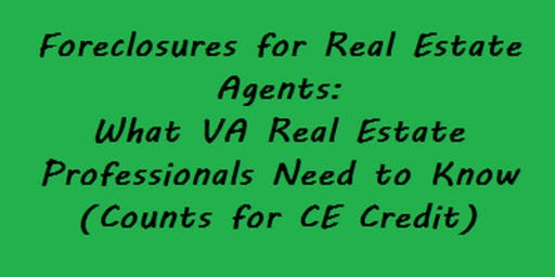 FREE CE Class(Foreclosures 4 Agents: What VA Real Estate Pros Need to Know)