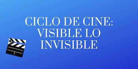 Ciclo de cine: Visible lo invisible entradas