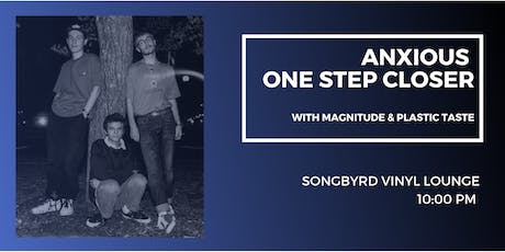 Anxious   One Step Closer at Songbyrd Vinyl Lounge tickets