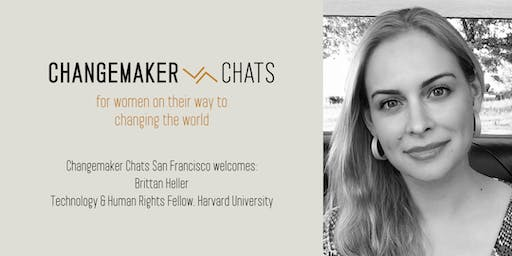 Changemaker Chat with Brittan Heller, Technology & Human Rights Fellow, Harvard University